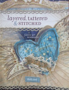 Layered, Tattered & Stitched: A Fabric Art Workshop